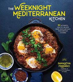 The Weeknight Mediterranean Kitchen : 80 Authentic, Healthy Recipes Made Quick and Easy for Everyday - Shakshuka Rezepte Mediterranean Diet Cookbook, Mediterranean Kitchen, Mediterranean Recipes, Olive Recipes, Light Recipes, Zatar Recipes, Healthy Grains, Healthy Foods To Eat, Healthy Dishes