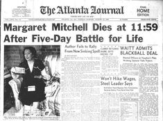 Atlanta newspaper announcing the death of Margaret Mitchell, author of Gone With the Wind. She had been hit by a car crossing Peachtree Street! Newspaper Front Pages, Newspaper Article, Margaret Mitchell, Newspaper Headlines, Tomorrow Is Another Day, Famous Books, Gone With The Wind, Great Movies, Historical Photos