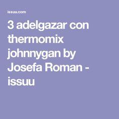 3 adelgazar con thermomix johnnygan by Josefa Roman - issuu