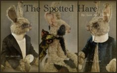 every.single.thing. <3 <3 <3; the spotted hare blog, wonderful handmade animals