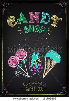 Illustration of vintage graphic element on the chalkboard. Candy Shop by Mary Ro, via Shutterstock Vintage Candy, Vintage Diy, Vintage Graphic, Chalkboard Designs, Chalkboard Art, Candy Land, Charlie Chocolate Factory, Candy Pictures, My Sweet Sister