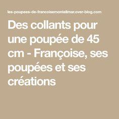 Des collants pour une poupée de 45 cm - Françoise, ses poupées et ses créations