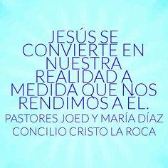 Jesús se convierte en nuestra realidad a medida que nos rendimos a Él.