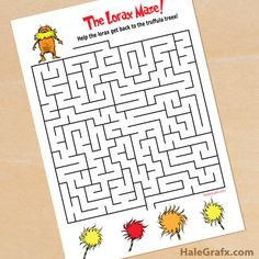 Seuss Lorax maze for a party favor or school activity. Help the Lorax get to the truffula trees. Dr. Seuss, Dr Seuss Lorax, The Lorax, Dr Seuss Game, Dr Seuss Week, Birthday Wishes For Teacher, Dr Seuss Birthday Party, Birthday Cakes, 2nd Birthday