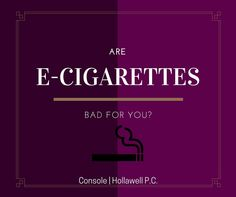 #Smokers ... are those e-Cigarettes really safer than regular cigarettes? Find out here: http://www.consoleandhollawell.com/law-blog/are-ecigarettes-really-safe/#utm_sguid=142440,351decc8-7c8c-0d4c-a0ec-b110a1258c9c