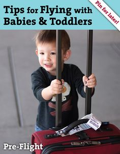 Flying with Babies & Toddlers from Mama Say What?!  Pre-Flight Tips