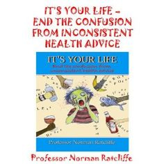 IT'S YOUR LIFE - END THE CONFUSION FROM INCONSISTENT HEALTH ADVICE (Kindle Edition)  http://www.redkabbalahstrings.com/april.php?p=B007EV0IOQ  B007EV0IOQ