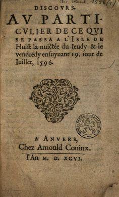Discours. Au particulier de ce qui se passa a l'isle de Hulst la nuictée du ... - Google Books