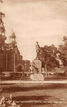 The statue of John Lawrence, the first Governor of the Punjab in British era, was installed in front of Lahore High Court in 1887. It was removed during 1920s due to agitation by Lahore Citizens against it.