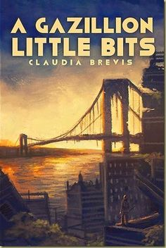 Win a copy of A GAZILLION LITTLE BITS by Claudia Brevis @ Thoughts in Progress.