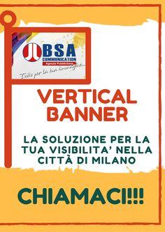 Chiamaci:  📱  02 8703 2998 http://www.verticalbanner.it/ #bsacommunication #tuttoperlatuaimmagine
