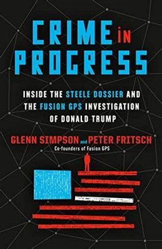 Read Book: Crime in Progress, Inside the Steele Dossier and the Fusion GPS Investigation of Donald Trump - Reading Free eBook / PDF / Book Vigan, Rachel Maddow, Political Science, Social Science, Free Pdf Books, Free Ebooks, Wall Street, New York Times, Maryland