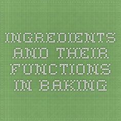 Ingredients and their functions in baking