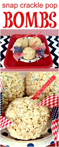 Snap Crackle Pop Bombs! Kids will love these fun treats at your 4th of July party.