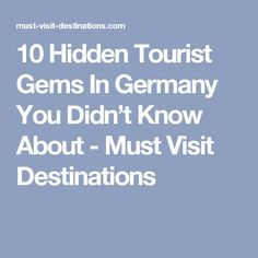 10 Hidden Tourist Gems In Germany You Didn't Know About - Must Visit Destinations