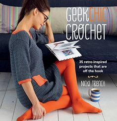 Geek Chic Crochet 35 retroinspired projects that are off the hook *** Visit the image link more details.