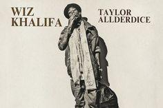 currently listening to Wiz Khalifa's new mixtape Taylor Allerdice