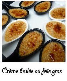 Crème brulée au foie gras - Selon l'humeur... Ou l'envie...