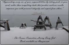 """""""Approaching every one of your responsibilities by taking pride in your work, rather than completing tasks that produce mediocre results, empowers you with personal integrity and respect from others.""""  Quote from """"The Cosmos Connection"""" book, """"Loving Every Job"""" chapter.  Photo:  Snow on the Sawhorses at Northwest School of Wooden Boatbuilding in Port Hadlock, Washington."""
