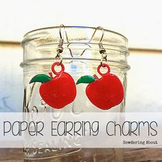 DIY Paper Apple Earring Charms for Back to School & Teachers