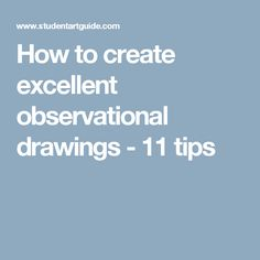 How to create excellent observational drawings - 11 tips
