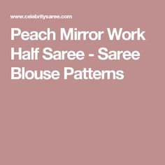 Peach Mirror Work Half Saree - Saree Blouse Patterns