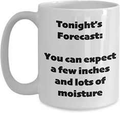Amazon.com: gag gifts for adults: Home & Kitchen Tonight's Forecast, Diy Sharpie Mug, Gag Gifts, Home Kitchens, Mugs, Amazon, Amazons, Cups, Riding Habit
