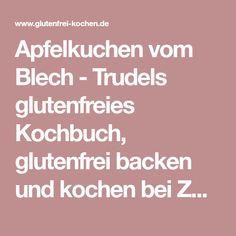 Apfelkuchen vom Blech - Trudels glutenfreies Kochbuch, glutenfrei backen und kochen bei Zöliakie. Glutenfreie Rezepte, laktosefreie Rezepte, glutenfreies Brot