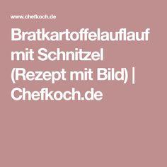 Bratkartoffelauflauf mit Schnitzel (Rezept mit Bild) | Chefkoch.de
