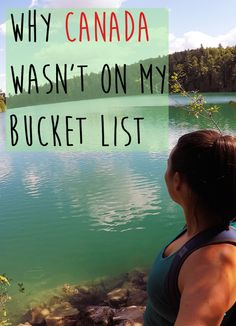 Why Canada Wasn't on my Bucket List - Exploring your own country is just as important as the rest of the world
