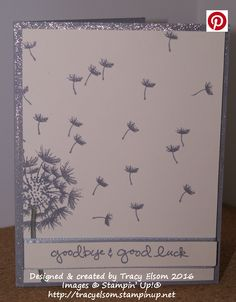 Goodbye & good luck dandelion card created using the Balloon Celebration Stamp Set from the Stampin' Up! 2016 Occasions Catalogue. http://tracyelsom.stampinup.net