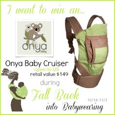 I want to win an Onya Baby Cruiser in the MEGA #FallBackBaby Giveaway Event! 18 #baby carriers and accessories up for grabs!