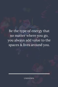Be the type of energy that no matter where you go, you always add value to the spaces & lives around you. #lessonslearnedinlife Feeling Quotes, Lessons Learned In Life, Ads, Spaces, Feelings, Type, Learning, Quotes About Feelings, Studying