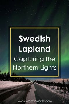 Photographing the Northern Lights in Abisko National Park in northern Sweden... a region that's been proven to be the most ideal spot to see the Northern Lights in Sweden. | Geotraveler's Niche Travel Blog: Exploring Culture Through Food, Tradition and Lifestyles