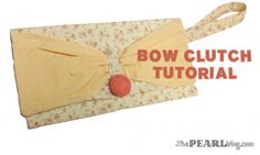 bow clutch tutorial from Pearl Blog
