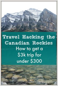 Travel hacking the Canadian Rockies- how we took a $3000 trip for under $300. Here's my tips for what cards to sign up for and how to save big money at The Fairmont Chateau Lake Louise and Emerald Lake Lodge.
