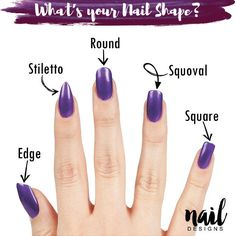 What's your nail shape? Know your shapes: Edge, Stiletto, Round, Squoval, Square... Check out more Manicure Hacks at NailDesigns.com