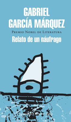 El periplo desnudo y descarnado de un marinero a la deriva. Y el relato que le costó el exilio a Gabriel García Márquez.  8 EXEMPLARES