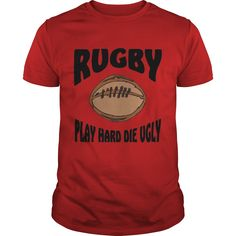 Rugby Play Hard Die Ugly T-Shirt 1  #gift #ideas #Popular #Everything #Videos #Shop #Animals #pets #Architecture #Art #Cars #motorcycles #Celebrities #DIY #crafts #Design #Education #Entertainment #Food #drink #Gardening #Geek #Hair #beauty #Health #fitness #History #Holidays #events #Home decor #Humor #Illustrations #posters #Kids #parenting #Men #Outdoors #Photography #Products #Quotes #Science #nature #Sports #Tattoos #Technology #Travel #Weddings #Women