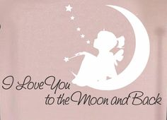 I Love You to the Moon and back Decal,fairy decal,nusery Vinyl Wall Art, nursery wall quote,baby's  room - Vinyl Lettering - Vinyl Decal, on Etsy, $26.95