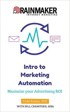 Intro to Marketing Automation: Maximize Your Advertising ROI, Todd Kelsey - Amazon.com
