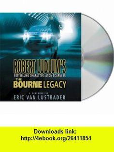 The Bourne Legacy (9781427213020) Eric Van Lustbader, Scott Brick , ISBN-10: 142721302X  , ISBN-13: 978-1427213020 ,  , tutorials , pdf , ebook , torrent , downloads , rapidshare , filesonic , hotfile , megaupload , fileserve