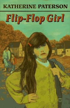The Flip-flop Girl by Katherine Paterson 0525674802 9780525674801 Katherine Paterson, Bridge To Terabithia, Newbery Medal, Girls Lips, National Book Award, Children's Literature, Classic Books, Used Books, Book Publishing