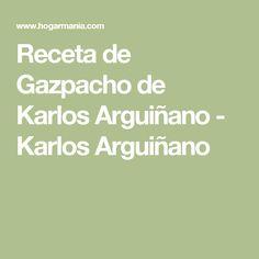 Receta de Gazpacho de Karlos Arguiñano - Karlos Arguiñano Queso, Eat, Pasta Filo, Food, Bread Crumbs, Vegetables, Eten, Meals, Diet