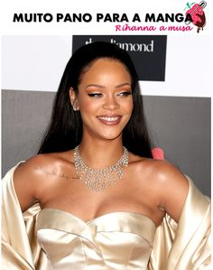 Rihanna e muito pano pra manga.
