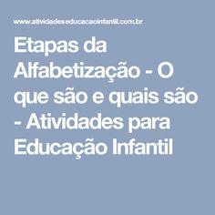 Etapas da Alfabetização - O que são e quais são - Atividades para Educação Infantil