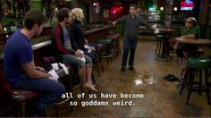 at least we got lost together It's Always Sunny, Always Be, Sunny In Philadelphia, Mood Pics, Film Quotes, Reaction Pictures, Mood Quotes, My Friend, Friends