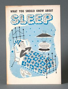 What you should know about sleep c1956 by Javier Garcia Design, via Flickr