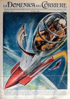 """19th January 1958 - Rumors from the USSR about a man launched up to 300 kilometres above the ground. The Space Age in """"La Domenica del Corriere"""" (Italy 1950's-60's) Art by Walter Molino  La Domenica del Corriere (The Sunday of the Corriere) was a weekly newsmagazine whose first issue was published on 8th January 1899. From the late 1940s to 1968, illustrator Walter Molino was the most popular author of covers for La Domenica del Corriere."""