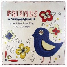 Friends are the Family You Choose Wall Art